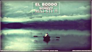 EL BoDDo - Mai stii ? ( feat. SCHIZZY ) HD