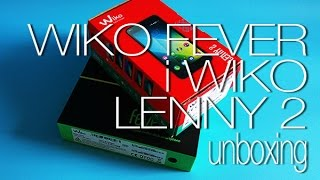 Wiko Fever i Wiko Lenny 2 unboxing