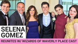 Selena Gomez Reunites w/ Wizards of Waverly Place Cast!