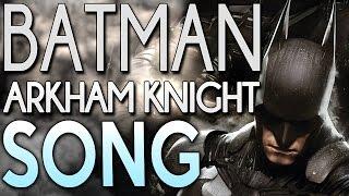 ♫ Batman Arkham Knight Song