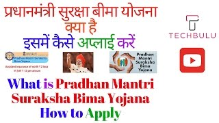 Pradhan Mantri Suraksha Bima Yojana (PMSBY) - Details, Benefits, Eligibility , Claims & How to Apply