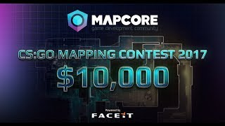 MapCore CS:GO Mapping Contest 2017 - Powered By FACEIT