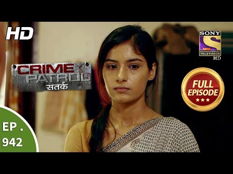 Crime Patrol Satark - Ep 942 - Full Episode - 9th December, 2018
