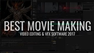 Best Movie Making and VFX Software 2017- 2018