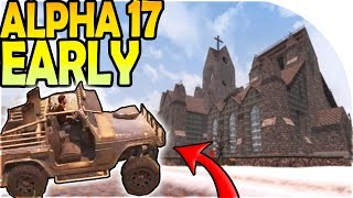 PLAYING ALPHA 17 EARLY! - 7 Days to Die Alpha 16 Gameplay Part 66 S2