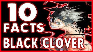 BLACK CLOVER -- 10 Facts You Didn't Know