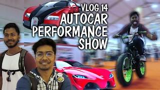 Vlog #14 | Autocar Performance Show 2017 | BKC | Mumbai | Vlog Ft. Tejas Naidu, Shirsat