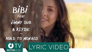 BiBi feat. Jimmy Dub & KLYDE - Road to Monaco (Lyric Video)