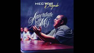Hector Delgado (Ex. El Father) - Acuerdate De Mi (Oficial)