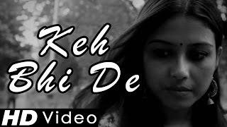 KEH BHI DE Video Song | New Hindi Love Song 2016 | Navneet Singh Rajput | New Album Song | HD