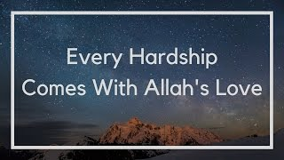 Even Hardships come with Allah