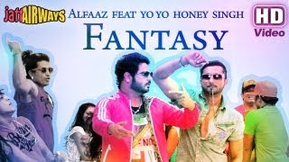 Fantasy Feat Yo Yo Honey Singh Alfaaz  Official Full Video Song  Jatt Airways