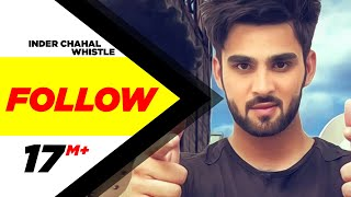 Follow | Inder Chahal Feat Whistle | Latest Punjabi Song 2015 | Speed Records