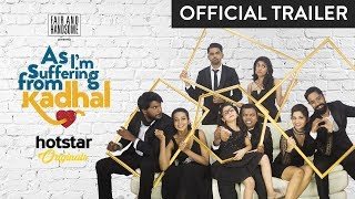 As I'm suffering from Kadhal - Official Trailer | Balaji Mohan | Hotstar Originals