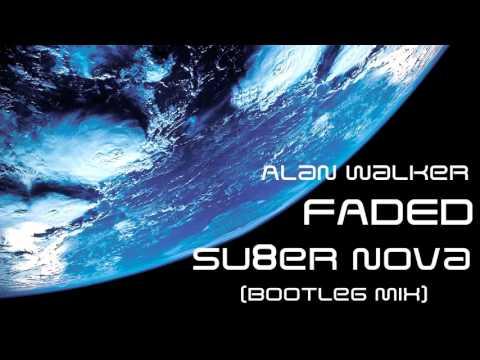 Alan Walker - Faded (Su8er Nova Bootleg remix)
