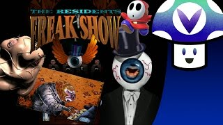 [Vinesauce] Vinny - The Residents: Freak Show
