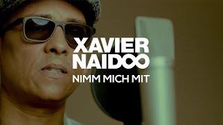 Xavier Naidoo - Nimm Mich Mit (Official Video)