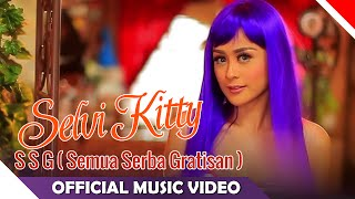 Selvi Kitty - SSG ( Semua Serba Gratisan ) - Official Music Video - NAGASWARA