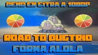 ¡DEMO SOL Y LUNA A 1080P Y CON MÁS VELOCIDAD (NUEVA VERSIÓN PARA CITRA): ROAD TO DUGTRIO LETS GO!!
