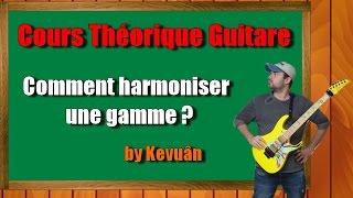 ♫ Cours théorique (Guitare) : Comment harmoniser une gamme ?