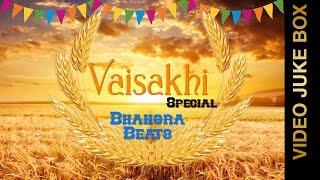 VAISAKHI SPECIAL BHANGRA SONGS || VIDEO JUKEBOX || New Punjabi Songs 2016