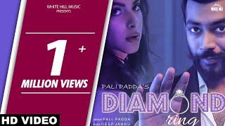 Diamond Ring (Full Song) Pali Padda - New Punjabi Song 2018 - Latest Punjabi Songs 2018