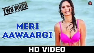 Meri Aawaargi - Yea Toh Two Much Ho Gayaa | Jimmy Shergill, Bruna Abdullah | Ankit Tiwari, Aditi P