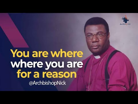 Archbishop Duncan Williams You Are Where You Are For A Reason