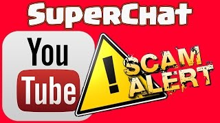 SUPERCHAT - SUPERSCAM --- How I Got Scammed With SuperChat