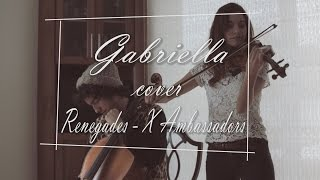 X Ambassadors - Renegades (Cover Gabriella)