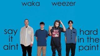 Waka Flocka Flame x Weezer | Say It Ain