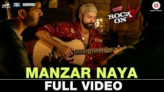 Manzar Naya - Full Video | Rock On 2 | Farhan Akhtar, Arjun Rampal, Purab Kholi, Prachi D, Shahana G