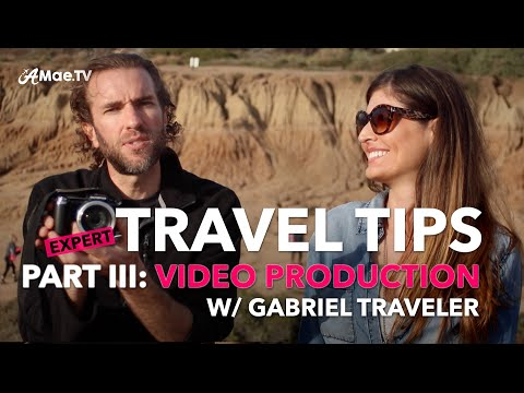 Expert Travel Tips Travel Video Production Tips With Gabriel Traveler