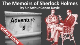 Adventure 08 - The Memoirs of Sherlock Holmes by Sir Arthur Conan Doyle