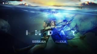 Serkan feat  Alexa   IMDAT by Al Mike Offizielle Audio