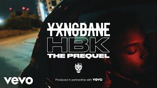 Yxng Bane - HBK: The Prequel