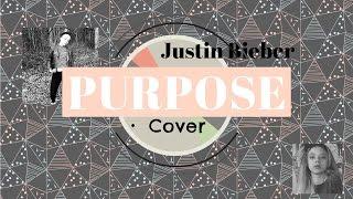 Justin Bieber-Purpose [Teodora-Tara Stojanovic COVER]