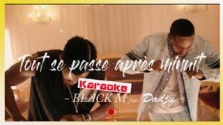 BLACK M ft DADJU  - Tout se passe après minuit [ Karaoke - Lyrics - Paroles ]
