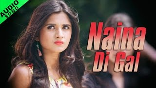 Naina Di Gal | Full Audio Song | Vishal Ft. Daniel Dollar | Latest Punjabi Songs | Yellow Music