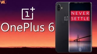OnePlus 6 2018 First Impressions, Features, Specifications, Details & More -iPhone X Killer