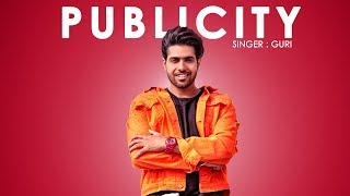 GURI - PUBLICITY (Full Song) DJ Flow | Latest Punjabi Songs 2018 | Geet MP3 | Releasing 26 Jan 6PM