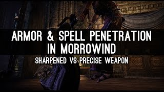 Armor & Spell Penetration. Sharp vs Precise Weapons - Morrowind PTS