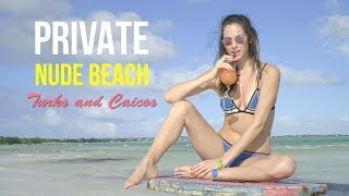 Private Nude Beach in Turks and Caicos