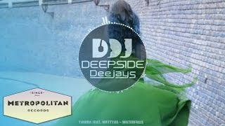 Yamira feat.  Mattyas - Waterfalls (Deepside Deejays Remix)