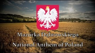 National Anthem: Poland - Mazurek Dąbrowskiego [REMASTERED]
