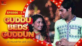 Guddu Beds Guddun Episode 3 | New Web Series Hindi 2017 | First Kut Productions