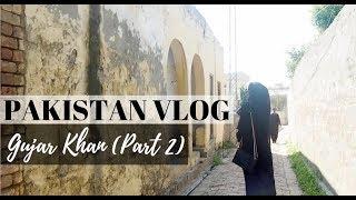 Pakistan Vlog: Gujar Khan (Part 2)