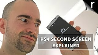 PS4 Second Screen: How to use the iOS/Android app with your Playstation