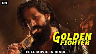 Golden Fighter X (2018) NEW RELEASED Full Hindi Dubbed Movie | Yash | 2018 South Indian Movies