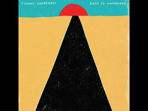 Tommy Guerrero - Road to Knowhere [Full Album] Video Clip